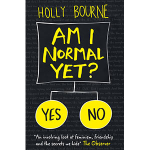 Am I Normal Yet? (The Spinster Club Series #1) – By Holly Bourne. One of our favourite mental health books