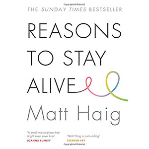Reasons to Stay Alive – By Matt Haig
