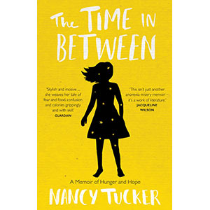 The Time In Between: A memoir of hunger and hope – By Nancy Tucker. One of our favourite mental health books