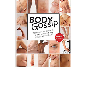 Body Gossip: The Book – By Ruth Rogers and Natasha Devon - Body Positive Book