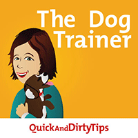 Dog Podcast - The Dog Trainer's Quick and Dirty Tricks