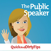 The Public Speaker's Quick and Dirty Tips for Improving Your Communication Skills logo - business podcasts by QuickAndDirtyTips
