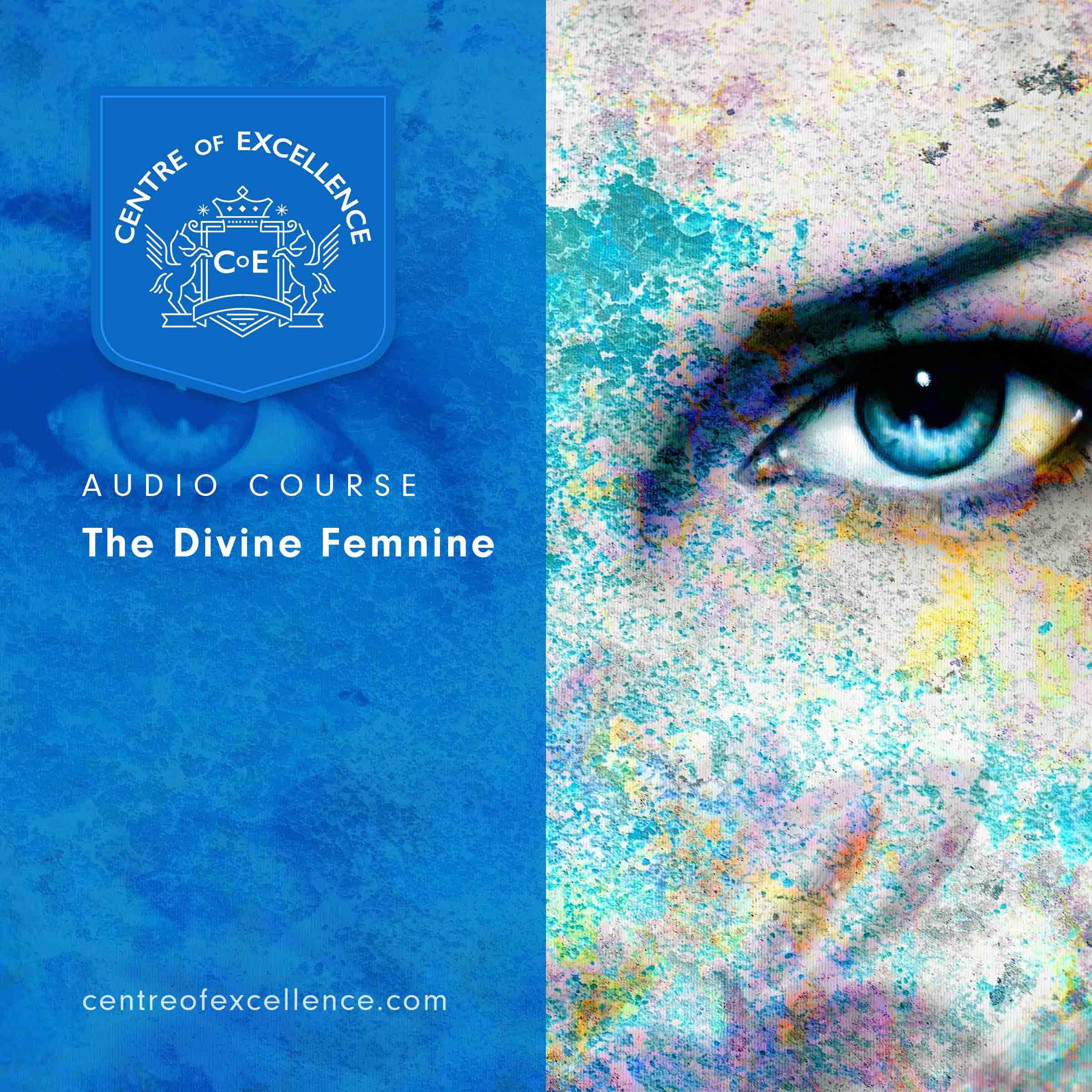 The Divine Feminine Audio Course