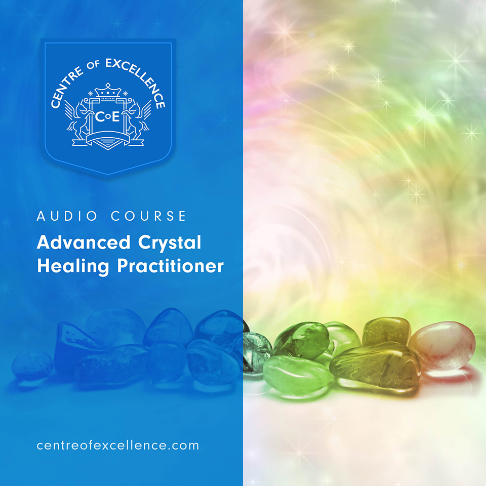 Advanced Crystal Healing Practitioner Audio Course
