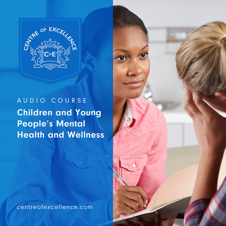 Children and Young People's Mental Health and Wellness Audio Course