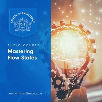 Mastering Flow States Audio Course