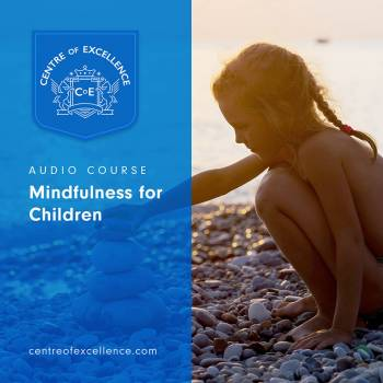 Mindfulness for Children Audio Course