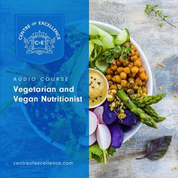 Vegetarian and Vegan Nutritionist Audio Course
