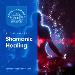 Shamanic Healing Audio Course