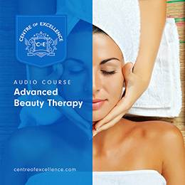 Advanced Beauty Therapy Audio Course