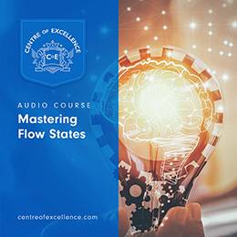 Mastering Flow States Audio Course