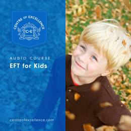EFT for Kids Audio Course