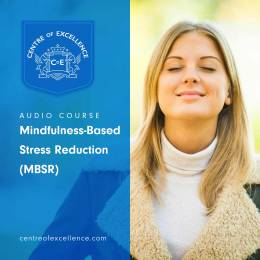 Mindfulness-Based Stress Reduction (MBSR) Audio Course