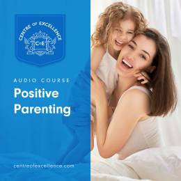 Positive Parenting Audio Course
