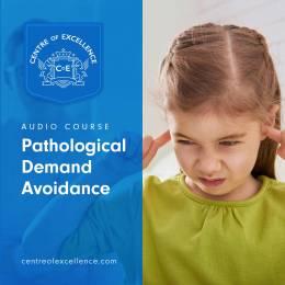 Pathological Demand Avoidance Audio Course